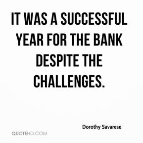 Dorothy Savarese - It was a successful year for the bank despite the challenges.