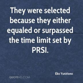Eko Yuniriono - They were selected because they either equaled or surpassed the time limit set by PRSI.