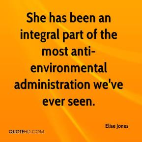 Elise Jones - She has been an integral part of the most anti-environmental administration we've ever seen.