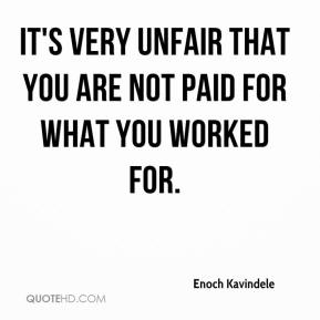 It's very unfair that you are not paid for what you worked for.