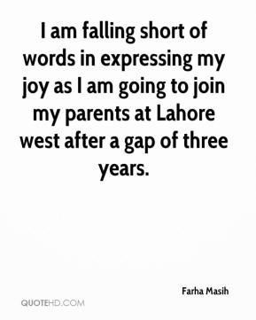 Farha Masih - I am falling short of words in expressing my joy as I am going to join my parents at Lahore west after a gap of three years.