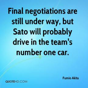 Fumio Akita - Final negotiations are still under way, but Sato will probably drive in the team's number one car.