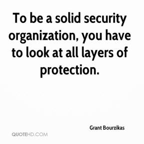 Grant Bourzikas - To be a solid security organization, you have to look at all layers of protection.