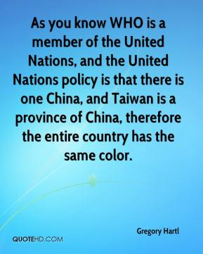 Gregory Hartl - As you know WHO is a member of the United Nations, and the United Nations policy is that there is one China, and Taiwan is a province of China, therefore the entire country has the same color.