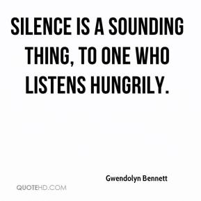 Gwendolyn Bennett - Silence is a sounding thing, To one who listens hungrily.
