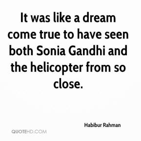 Habibur Rahman - It was like a dream come true to have seen both Sonia Gandhi and the helicopter from so close.