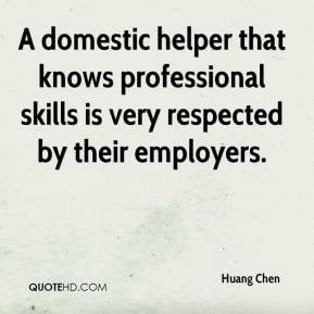 Huang Chen - A domestic helper that knows professional skills is very respected by their employers.