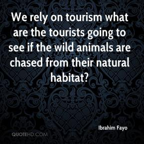 Ibrahim Fayo - We rely on tourism what are the tourists going to see if the wild animals are chased from their natural habitat?