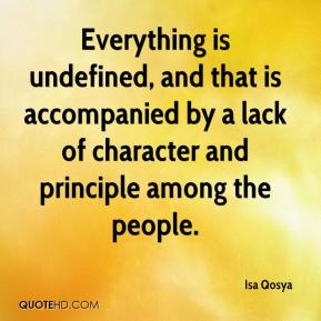 Isa Qosya - Everything is undefined, and that is accompanied by a lack of character and principle among the people.
