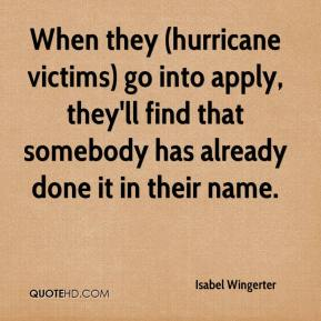 Isabel Wingerter - When they (hurricane victims) go into apply, they'll find that somebody has already done it in their name.
