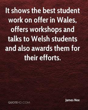 James Nee - It shows the best student work on offer in Wales, offers workshops and talks to Welsh students and also awards them for their efforts.
