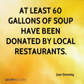 Jean Downing  - At least 60 gallons of soup have been donated by local restaurants.