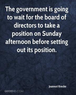 Jeannot Krecke  - The government is going to wait for the board of directors to take a position on Sunday afternoon before setting out its position.