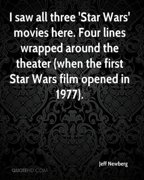 Jeff Newberg  - I saw all three 'Star Wars' movies here. Four lines wrapped around the theater (when the first Star Wars film opened in 1977).