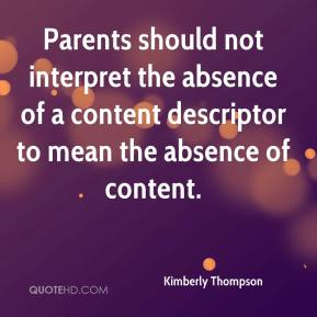 Kimberly Thompson  - Parents should not interpret the absence of a content descriptor to mean the absence of content.