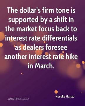 Kosuke Hanao  - The dollar's firm tone is supported by a shift in the market focus back to interest rate differentials as dealers foresee another interest rate hike in March.