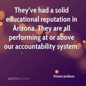 Kristen Jordison  - They've had a solid educational reputation in Arizona. They are all performing at or above our accountability system.