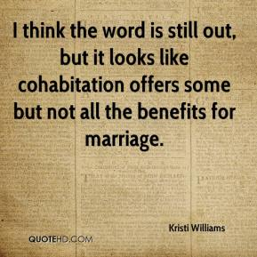 I think the word is still out, but it looks like cohabitation offers some but not all the benefits for marriage.
