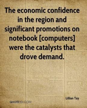 Lillian Tay  - The economic confidence in the region and significant promotions on notebook [computers] were the catalysts that drove demand.
