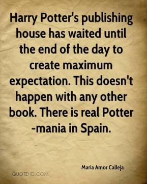 Maria Amor Calleja  - Harry Potter's publishing house has waited until the end of the day to create maximum expectation. This doesn't happen with any other book. There is real Potter-mania in Spain.