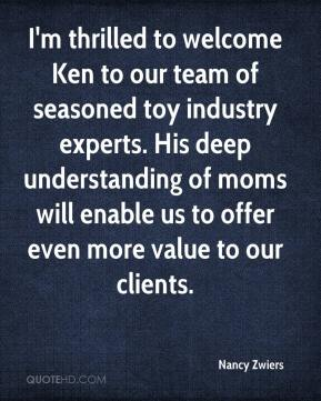 Nancy Zwiers  - I'm thrilled to welcome Ken to our team of seasoned toy industry experts. His deep understanding of moms will enable us to offer even more value to our clients.