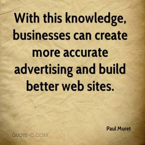 Paul Muret  - With this knowledge, businesses can create more accurate advertising and build better web sites.