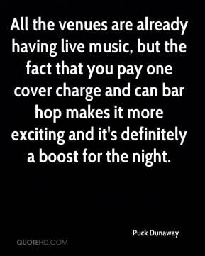 All the venues are already having live music, but the fact that you pay one cover charge and can bar hop makes it more exciting and it's definitely a boost for the night.