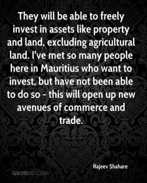 Rajeev Shahare  - They will be able to freely invest in assets like property and land, excluding agricultural land. I've met so many people here in Mauritius who want to invest, but have not been able to do so - this will open up new avenues of commerce and trade.