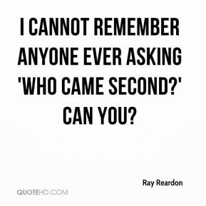 Ray Reardon  - I cannot remember anyone ever asking 'Who came Second?' Can you?