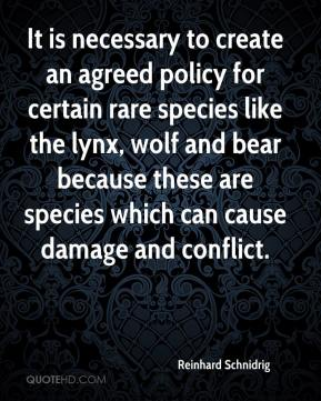 Reinhard Schnidrig  - It is necessary to create an agreed policy for certain rare species like the lynx, wolf and bear because these are species which can cause damage and conflict.