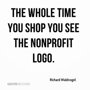 Richard Waldvogel  - The whole time you shop you see the nonprofit logo.