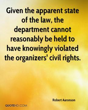Robert Aaronson  - Given the apparent state of the law, the department cannot reasonably be held to have knowingly violated the organizers' civil rights.