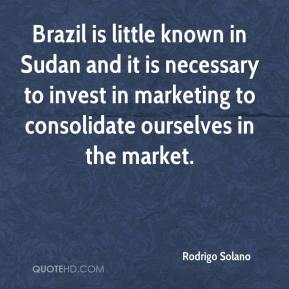 Rodrigo Solano  - Brazil is little known in Sudan and it is necessary to invest in marketing to consolidate ourselves in the market.