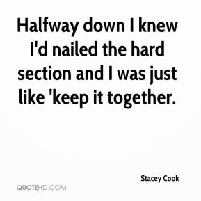Stacey Cook  - Halfway down I knew I'd nailed the hard section and I was just like 'keep it together.