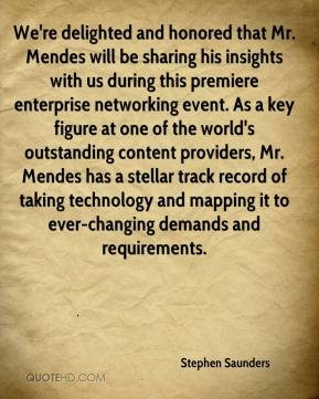 Stephen Saunders  - We're delighted and honored that Mr. Mendes will be sharing his insights with us during this premiere enterprise networking event. As a key figure at one of the world's outstanding content providers, Mr. Mendes has a stellar track record of taking technology and mapping it to ever-changing demands and requirements.