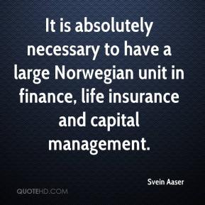 Svein Aaser  - It is absolutely necessary to have a large Norwegian unit in finance, life insurance and capital management.