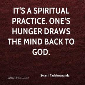 It's a spiritual practice. One's hunger draws the mind back to God.