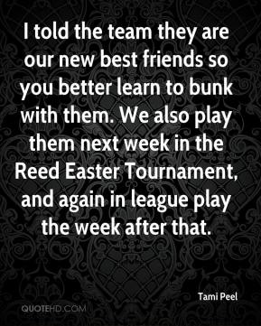 I told the team they are our new best friends so you better learn to bunk with them. We also play them next week in the Reed Easter Tournament, and again in league play the week after that.