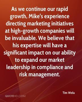Tim Welu  - As we continue our rapid growth, Mike's experience directing marketing initiatives at high-growth companies will be invaluable. We believe that his expertise will have a significant impact on our ability to expand our market leadership in compliance and risk management.