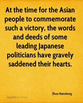 Zhuo Nansheng  - At the time for the Asian people to commemorate such a victory, the words and deeds of some leading Japanese politicians have gravely saddened their hearts.