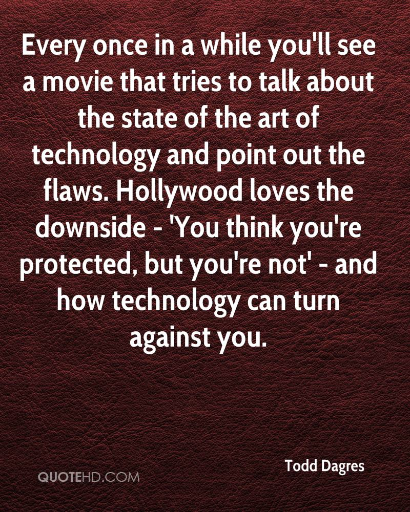 Every once in a while you'll see a movie that tries to talk about the state of the art of technology and point out the flaws. Hollywood loves the downside - 'You think you're protected, but you're not' - and how technology can turn against you.