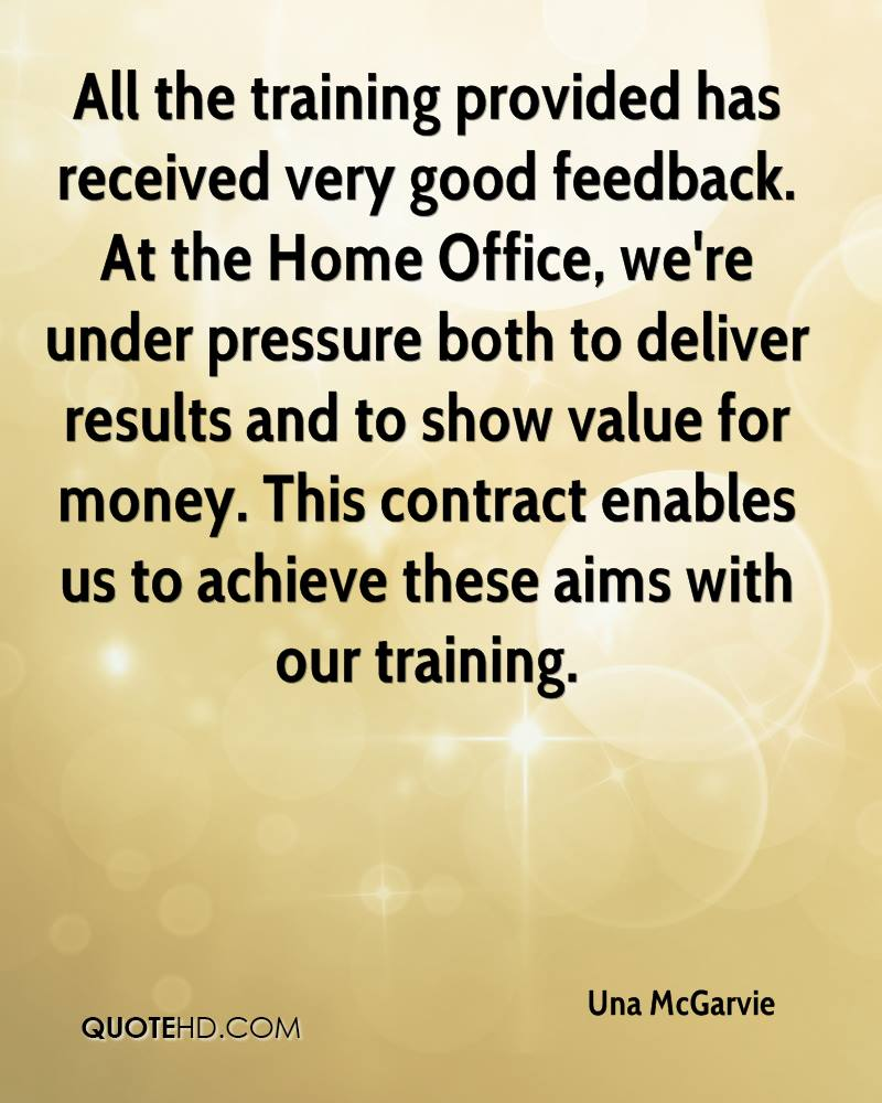 All the training provided has received very good feedback. At the Home Office, we're under pressure both to deliver results and to show value for money. This contract enables us to achieve these aims with our training.