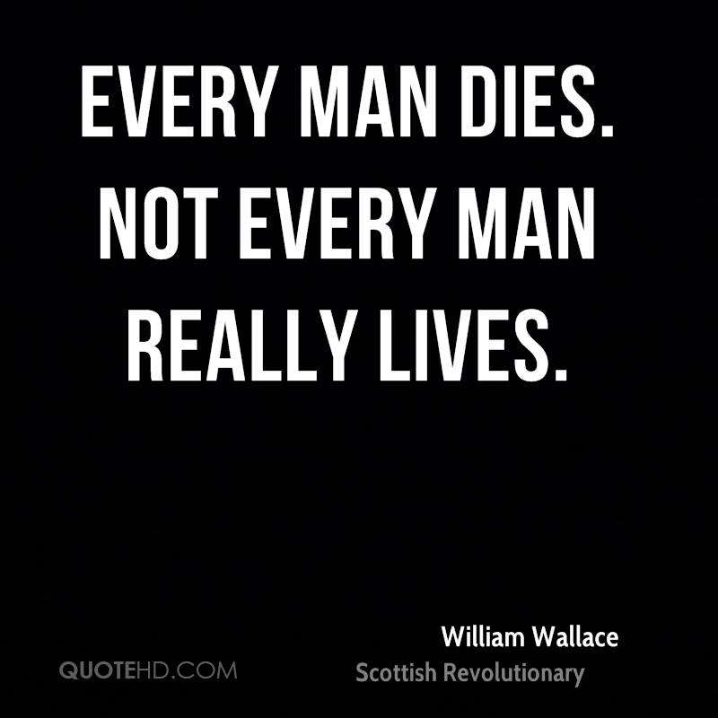 William Wallace Life Quotes | QuoteHD
