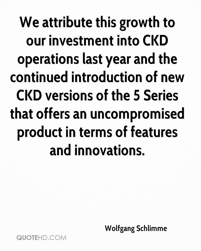 We attribute this growth to our investment into CKD operations last year and the continued introduction of new CKD versions of the 5 Series that offers an uncompromised product in terms of features and innovations.