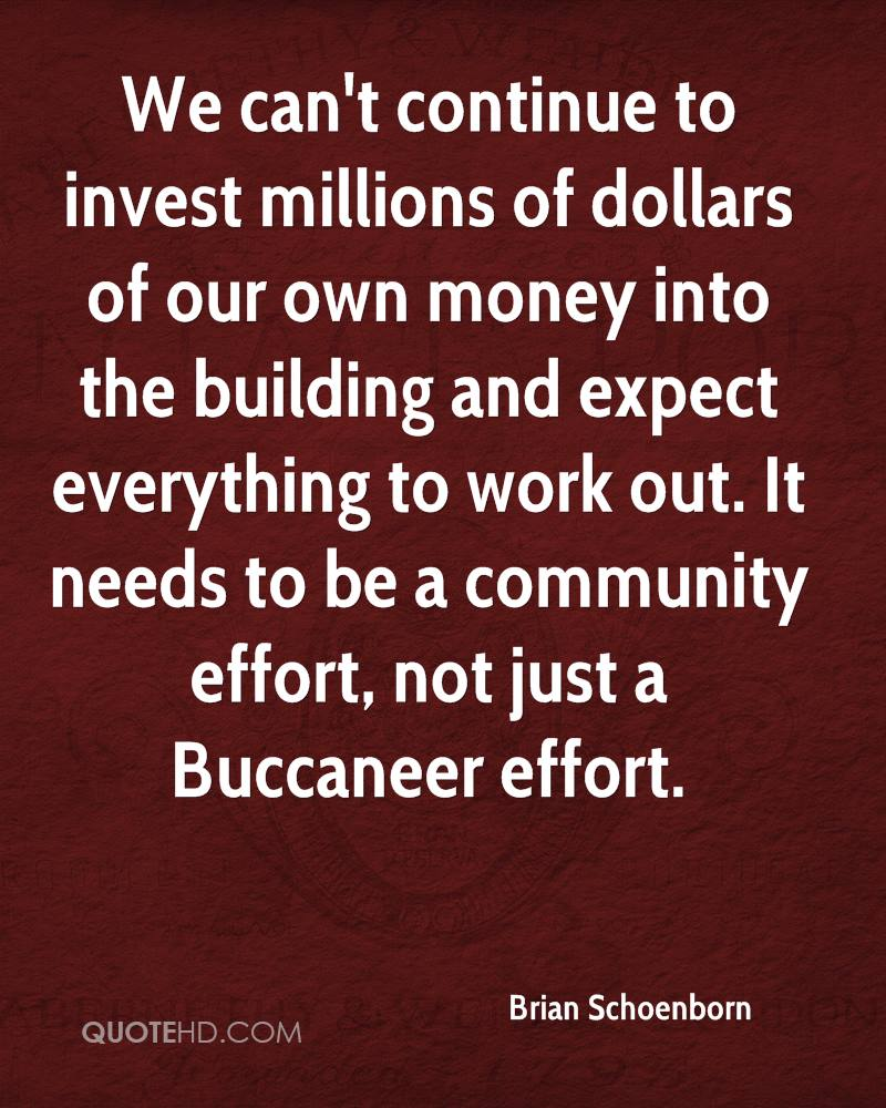 We can't continue to invest millions of dollars of our own money into the building and expect everything to work out. It needs to be a community effort, not just a Buccaneer effort.