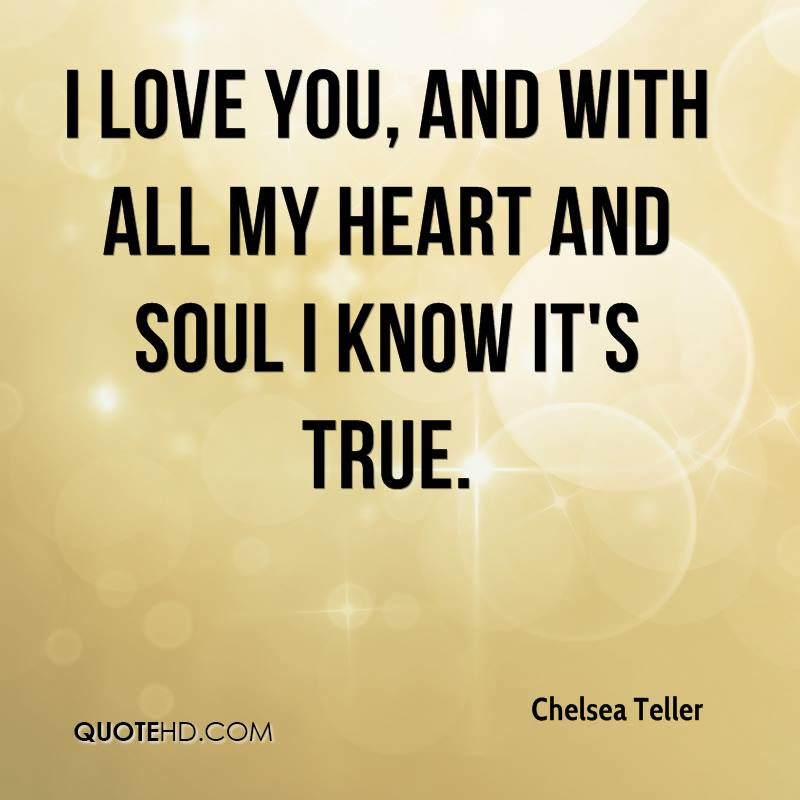 I Love You With All My Heart Quotes Cool Chelsea Teller Quotes QuoteHD