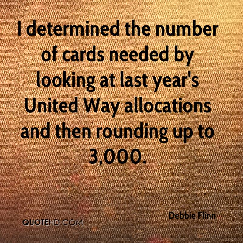 I determined the number of cards needed by looking at last year's United Way allocations and then rounding up to 3,000.