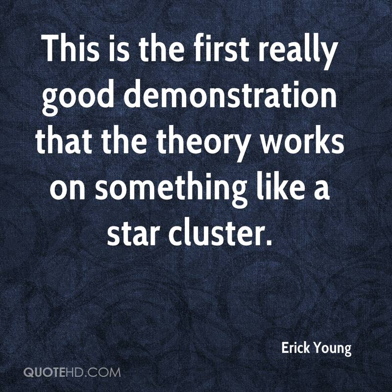 This is the first really good demonstration that the theory works on something like a star cluster.