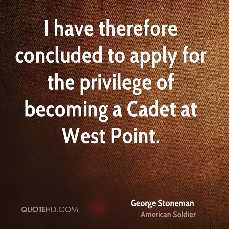 I have therefore concluded to apply for the privilege of becoming a Cadet at West Point.