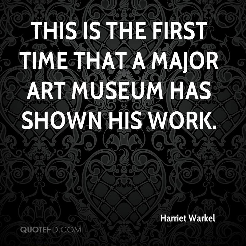 This is the first time that a major art museum has shown his work.